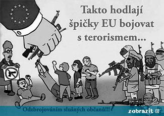 Takto hodlají špičky EU bojovat s terorismem... Odzbrojováním slušných občanů!!!